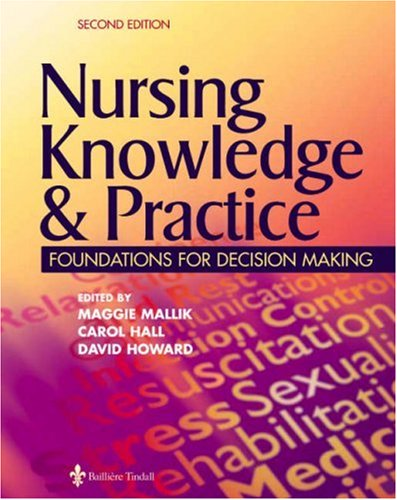 Nursing Knowledge and Practice: Foundations for Decision Making by Maggie Mallik