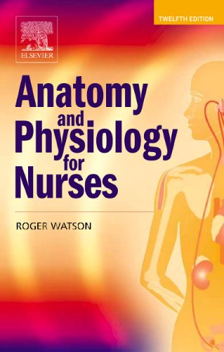 Anatomy and Physiology for Nurses by Roger Watson