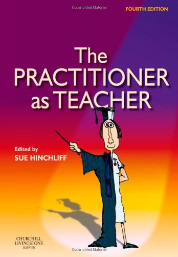 The Practitioner as Teacher by Sue Hinchliff