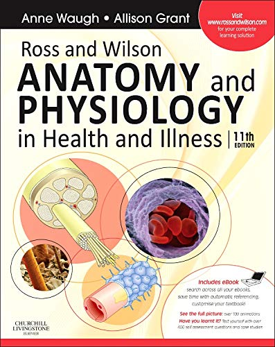 Ross and Wilson Anatomy and Physiology in Health and Illness: With Access to Ross & Wilson Website for Electronic Ancillaries and eBook: With Access to Ross & Wilson Website for Electronic Ancillaries by Anne Waugh