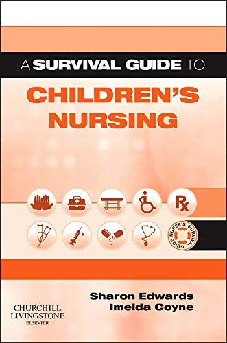 A Survival Guide to Children's Nursing by Sharon L. Edwards, MSC