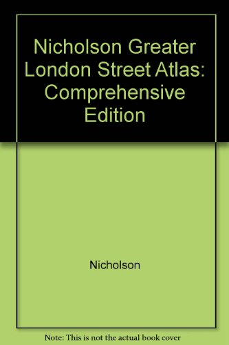 Nicholson Greater London Street Atlas: Comprehensive Edition by Nicholson