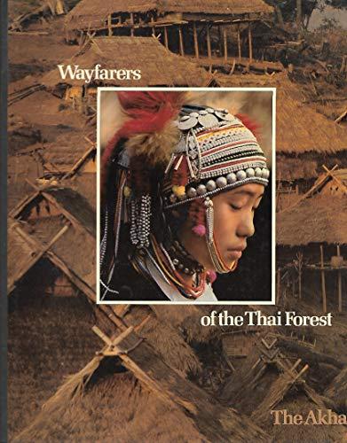 Wayfarers of the Thai Forest: Akha by Frederic V. Grunfeld