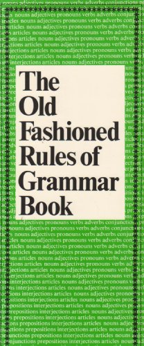 The Old Fashioned Rules of Grammar by Catherine Wright