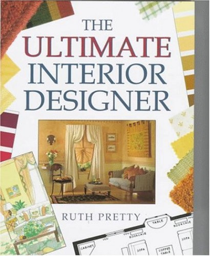 The Ultimate Interior Designer by Ruth Pretty