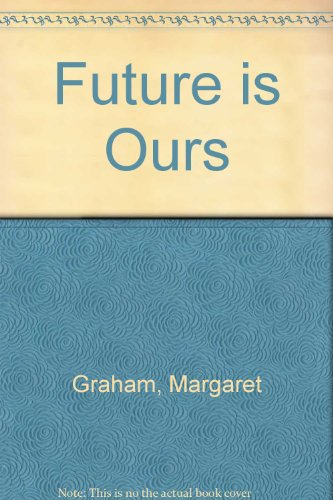 Future is Ours by Margaret Graham