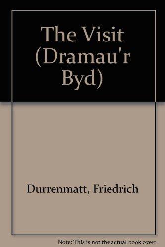Ymweliad Yr Hen Foneddiges: Comedi Drasig Mewn Tair Act by Friedrich Durrenmatt