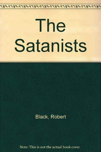 The Satanists by Robert Black