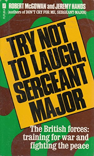 Try Not to Laugh, Sergeant-major by Jeremy Hands