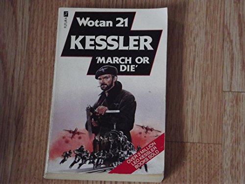March or Die by Leo Kessler