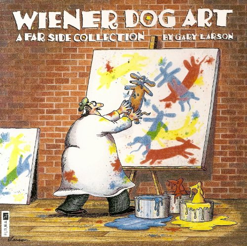 Wiener Dog Art: A Far Side Collection by Gary Larson