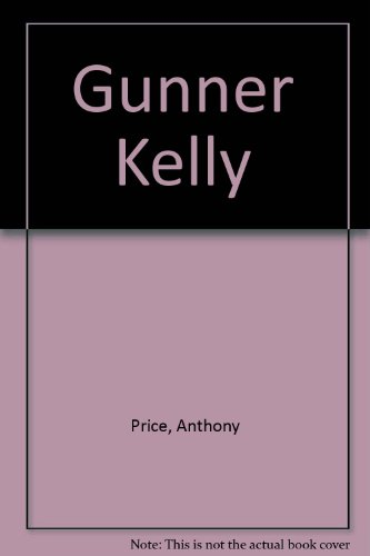 Gunner Kelly by Anthony Price