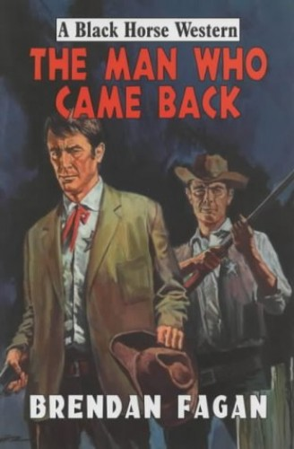 The Man Who Came Back by Brendan Fagan