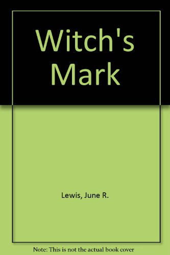 Witch's Mark by June R. Lewis