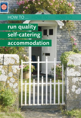 How to Run Quality Self-catering Accomodation by VisitBritain