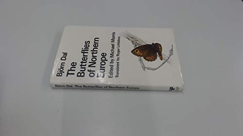 The Butterflies of Northern Europe by B. Dal