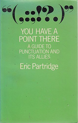 You Have a Point There by Eric Partridge
