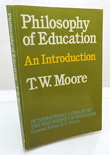 Philosophy of Education: An Introduction by T.W. Moore