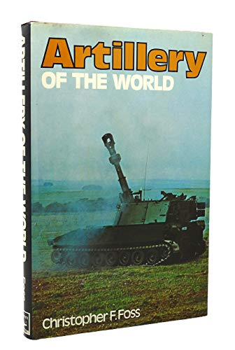 Artillery of the World by Christopher F. Foss
