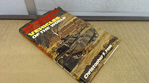 Armoured Fighting Vehicles of the World by Christopher F. Foss