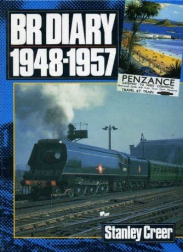 British Rail Diary: 1948-57 by Stanley Creer