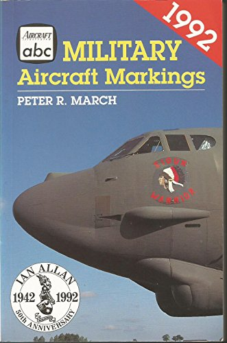 Military Aircraft Markings: 1992 by Peter R. March