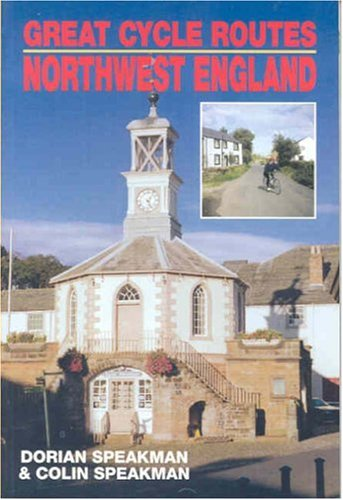 Great Cycle Routes: North West England by Colin Speakman