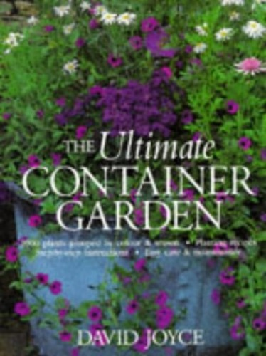 The Ultimate Container Garden by David Joyce