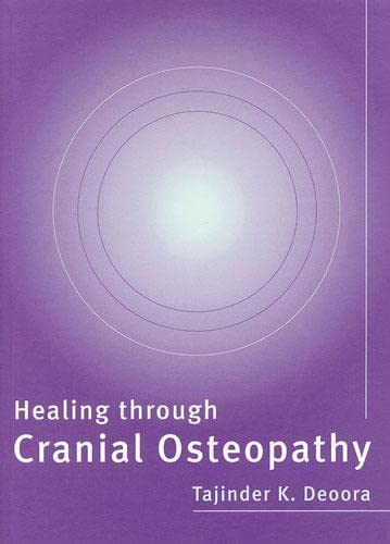 Healing Through Cranial Osteopathy by Tajinder Deora