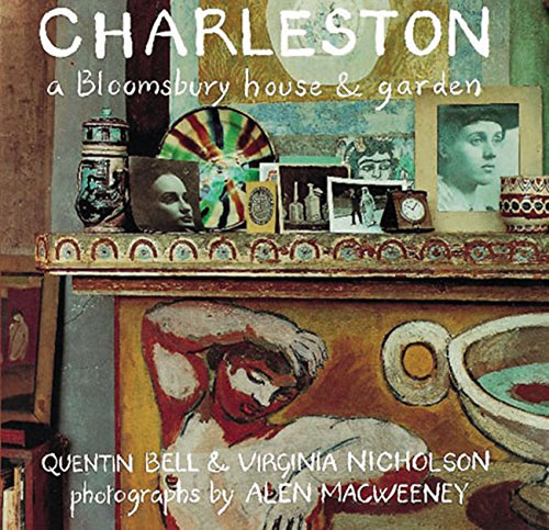 Charleston: A Bloomsbury House and Gardens by Quentin Bell
