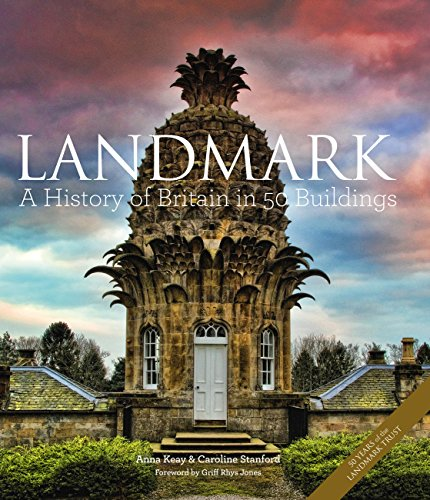 Landmark: A History of Britain in 50 Buildings by Anna Keay