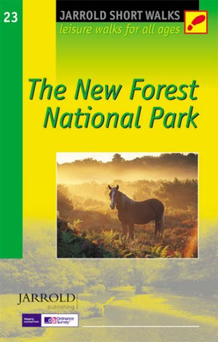 The New Forest National Park: Leisure Walks for All Ages by David Foster