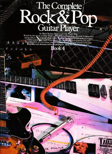 The Complete Rock and Pop Guitar Player: No 4 by Mick Barker