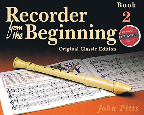 Recorder from the Beginning: Bk. 2: Pupils' by John Pitts