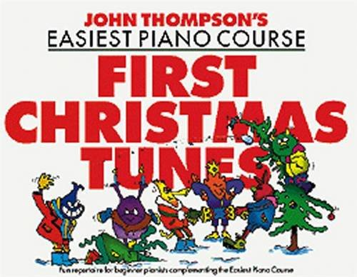 John Thompson's Easiest Piano Course: First Christmas Tunes by John Thompson