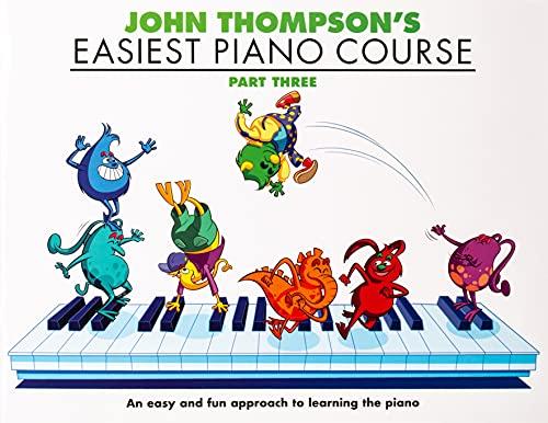 John Thompson's Easiest Piano Course: Bk.3 by John Thompson