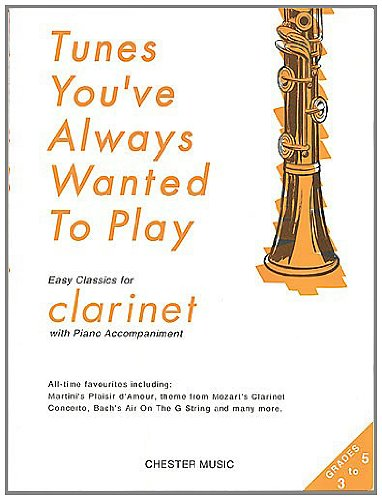 Tunes You'Ve Always Wanted to Play Clarinet by