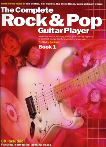 The Complete Rock & Pop Guitar Player 1: Book 1 by Rikky Rooksby
