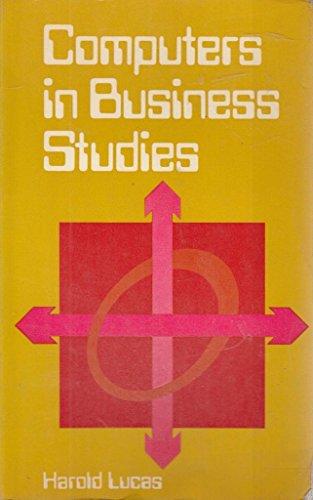 Computers in Business Studies by Harold Lucas