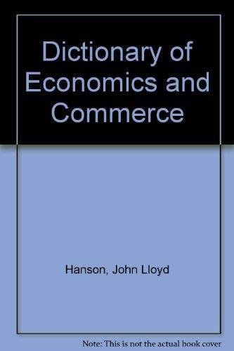Dictionary of Economics and Commerce by John Lloyd Hanson