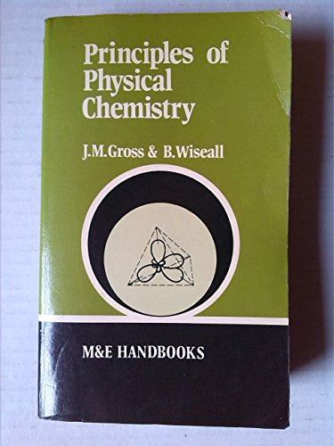 Principles of Physical Chemistry by J.M. Gross