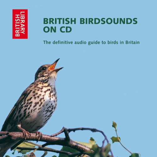 British Bird Sounds: The Definitive Audio Guide to Birds in Britain by Ron Kettle