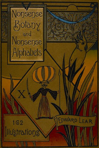 Nonsense Botany and Nonsense Alphabets by Edward Lear