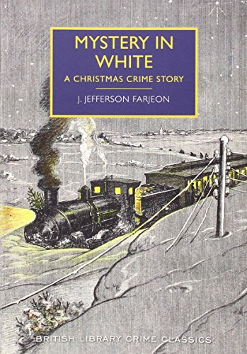 Mystery in White: A Christmas Crime Story by J. Jefferson Farjeon