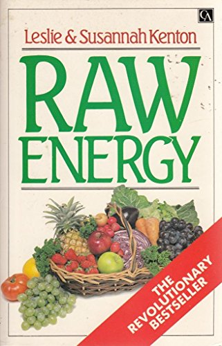 Raw Energy: Eat Your Way to Radiant Health by Leslie Kenton