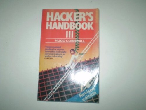 The Hacker's Handbook III by Hugo Cornwall