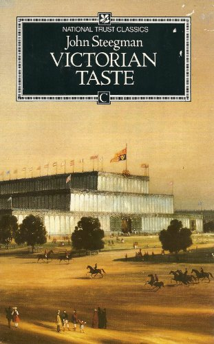 Victorian Taste by John Steegman