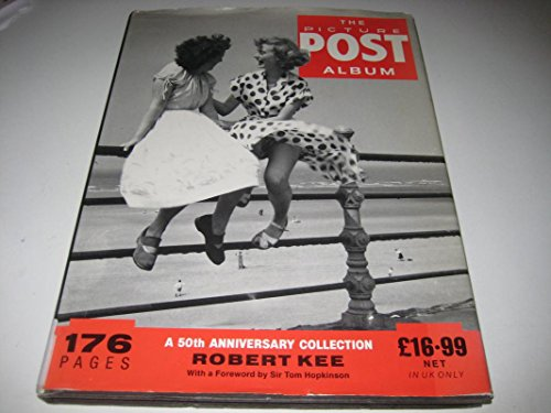 """""""Picture Post"""" Album: A 50th Anniversary Collection by Robert Kee"""