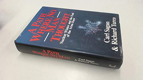 A Path Where No Man Thought: Consequences of a Nuclear Winter by Carl Sagan