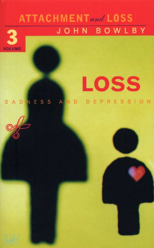 Loss - Sadness and Depression: Attachment and Loss: Volume 3 by Dr. E. J. M. Bowlby